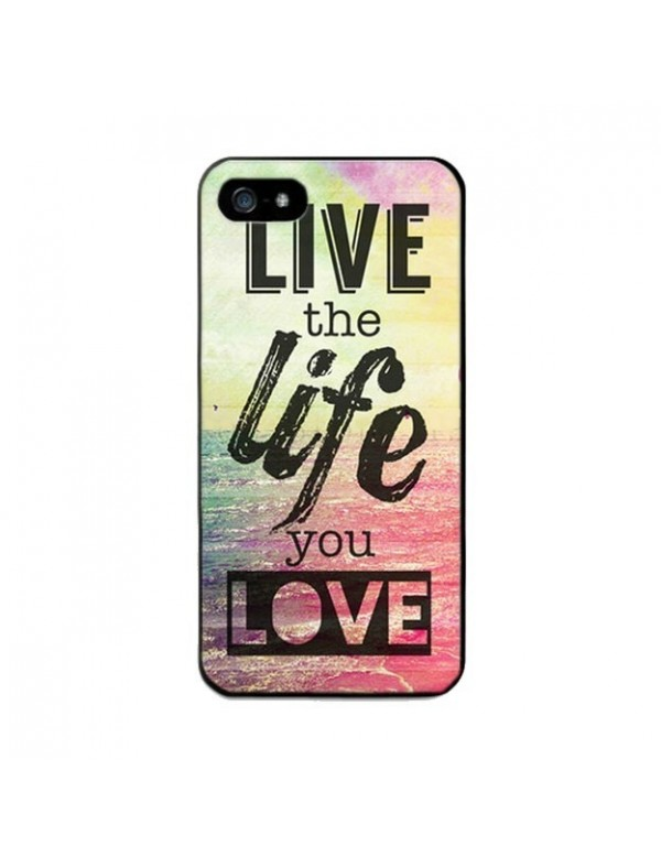 Coque iPhone 5/5S Live the Life you Love